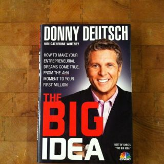 The Big Idea  How to Make Your Entrepreneurial Dreams Come True, from