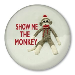 Show Me The Sock Monkey Doll Pinback Button Badge