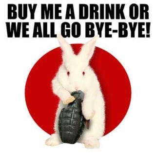 Buy Me A Drink or Go Bye Bye Funny Bunny SS LS T Shirts
