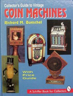 Collectors Guide to Vintage Coin Machines Bueschel Book