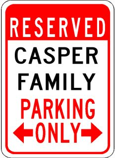 Casper Family Parking Sign Aluminum Personalized Parking Sign