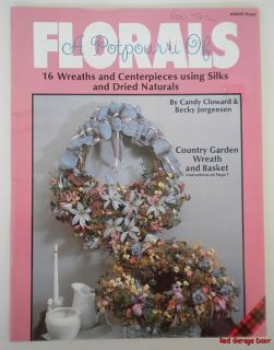 Potpourri of Florals Wreaths Centerpieces 16 Projects Craft Booklet