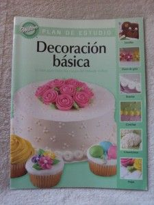 Wilton Student Lesson Book Basic Decoration Spanish Ed Decoracion