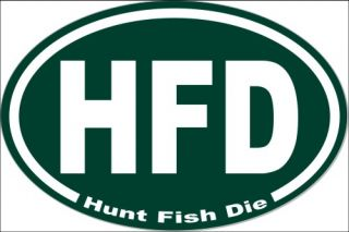 Hunt Fish Die Oval Bumper Sticker Euro Vinyl Decal