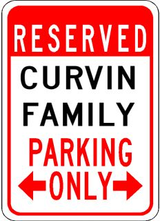 Curvin Family Parking Sign Aluminum Personalized Parking Sign
