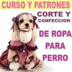 Curso y Patrones Corte y Confeccion de Ropa de Perros Dog Clothing