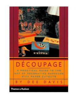 Decoupage: A Practical Guide to the Art of Decorating, John Kaine
