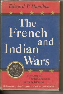 THE FRENCH AND INDIAN WARS BOOK BY EDWARD P HAMILTON WILDERNESS