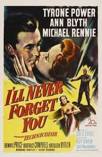 ll Never Forget You Tyrone Power Ann Blyth Michael Rennie