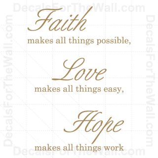Faith Makes All Thing Possible Love Easy Work Hope God Wall Decal