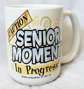 Caution Senior Moment in Progress Extra Large Coffee Mug Cup