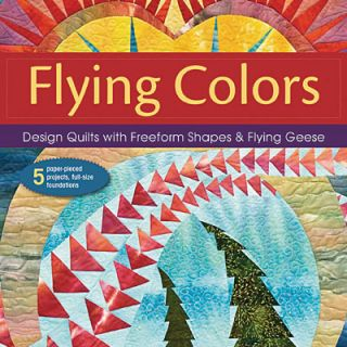Flying Colors Paper Pieced Flying Geese Quilts New Book