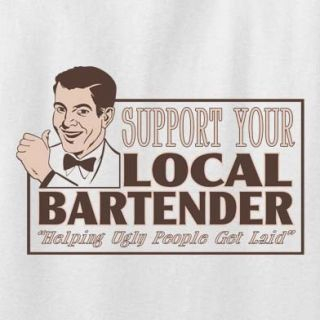 Support Your Local Bartender T Shirt Funny Offensive