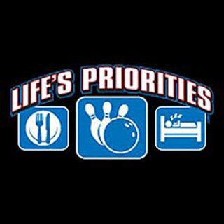 Life's Priorities Bowling T Shirt Shirt Funny