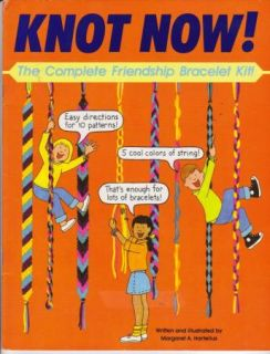 Knot Now Friendship Bracelets Craft Book Kids or Adults