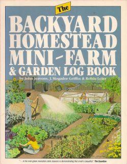 The Backyard Homestead Mini Farm and Garden Log Book