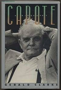 Capote A Biography by Gerald Clarke 1988 Hardcover First edition