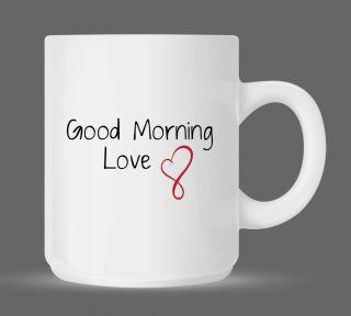 Good Morning Love Sweet Valetines Day Girlfriend Coffee Mug 11oz