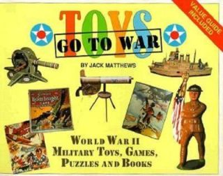 Toys Go to War World War II Military Toys, Games, Puzzles and Books by