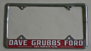 Dave Grubbs Ford Dealer Burbank, California License Plate Frame