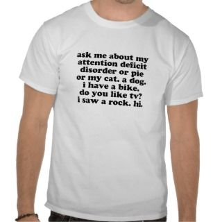 Funny ADD ADHD Quote T shirt