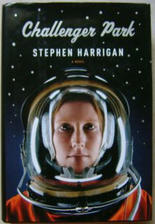 Challenger Park Texas Signed 1st Printing Harrigan 2006 Astronaut