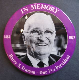 HARRY S. TRUMAN PINBACK BUTTON 3 1/2 INCH MEMORIAL EXCELLENT CONDITION