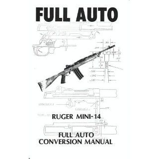 Full Auto Ruger Mini 14 9789997736826 Books