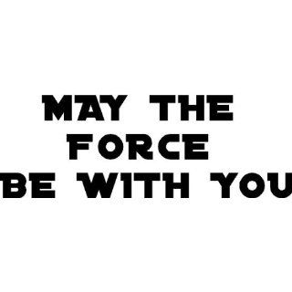 May the Force Be with You Star Wars Vinyl Wall Decal Home