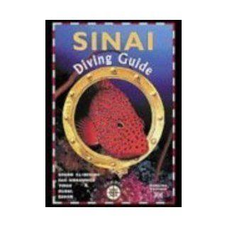 Sinai Diving Guide: Volume 1: Sharm El Sheikh, Ras Mohammed, Tiran