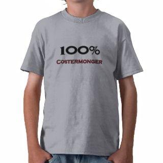 100 Percent Costermonger T Shirt