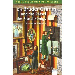 Die Bruder Grimm Und Das Ratsel DES Froschkonigs (German Edition