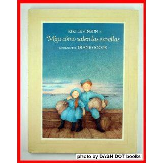 Mira Como Salen las Estrellas (Spanish Edition) Riki Levinson, Diane