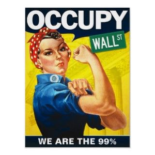Occupy wallstreet  Protest sign 16x22.4 Posters