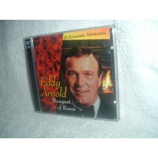 Bouquet of Roses, 40 Romantic Memories by Eddy Arnold