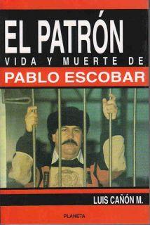 EL PATRON: VIDA Y MUERTE DE PABLO ESCOBAR: CANON LUIS: