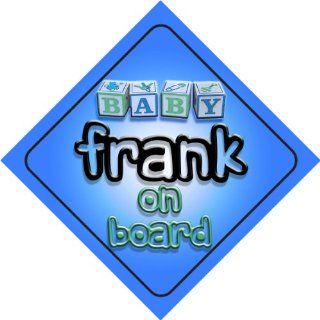 Baby Boy Frank on board novelty car sign gift / present