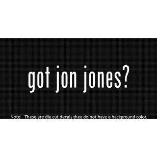 (2x) Got Jon Jones   Sticker   Decal   Die Cut   Vinyl
