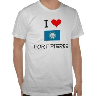 Love Fort Pierre South Dakota T shirt