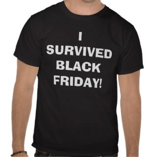 SURVIVED BLACK FRIDAY (Dark t shirts)