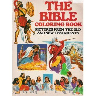 The Bible Coloring Book; Pictures From the Old and New