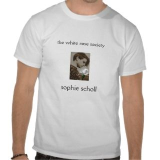 sophie_finito, sophie scholl, the white rose sot shirts
