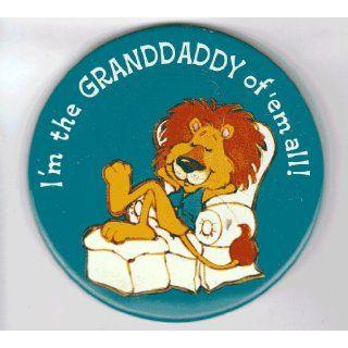 2.25 Button Pin Badge Im the Grandadaddy of Em All
