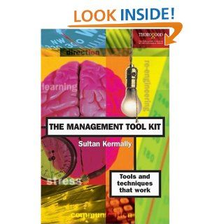 The Management Tool Kit: Tools and Techniques that Work: Sultan