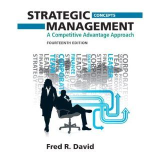 Strategic Management A Competitive Advantage Approach, Concepts (14th