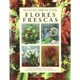Nuevas Ideas Con Flores Frescas (Spanish Edition): Fona Barnett