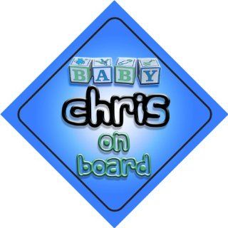 Baby Boy Chris on board novelty car sign gift / present