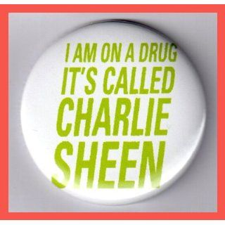Charlie Sheen I Am On A Drug White 2.25 Inch Button