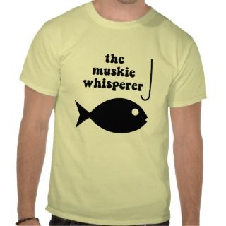 muskie whisperer fishing t shirts by fishingboutique