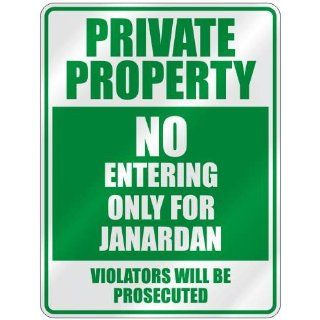 PRIVATE PROPERTY NO ENTERING ONLY FOR JANARDAN  PARKING